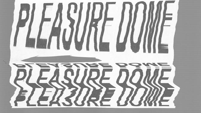 Pleasure Dome - Daniel Cook and Callum Russell