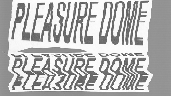 Pleasure Dome - Daniel Cook and Callum Russell
